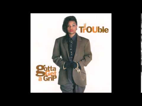 MC Trouble - Gotta Get A Grip (1990) (Album) (Remastered)