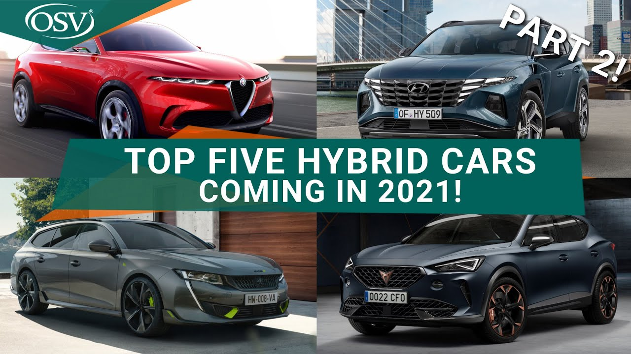 Top 5 Hybrid Cars Coming In 2021 Osv Behind The Wheel Youtube
