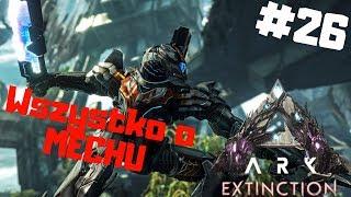 ARK Extinction PL #26 - MEK - Mech Do Oswajania Tytanów | ARK: Survival Evolved