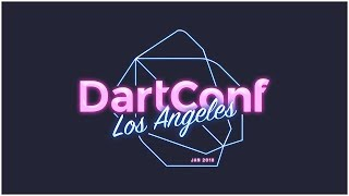 DartConf 2018: Day 2 Livestream