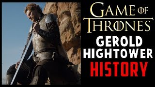 Gerold Hightower: Complete History (Game of Thrones / ASOIAF)