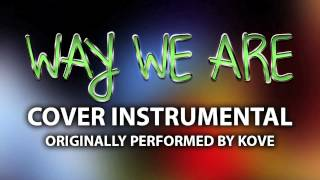 Way We Are (Cover Instrumental) [In the Style of Kove]