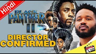Black Panther 2 Director Confirmed [Explained In Hindi]
