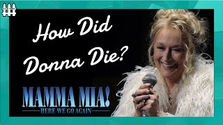 How Did Donna Die? Mamma Mia Here We Go Again Theory