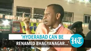 'If Faizabad can become Ayodhya, Hyderabad can be renamed Bhagyanagar': UP CM