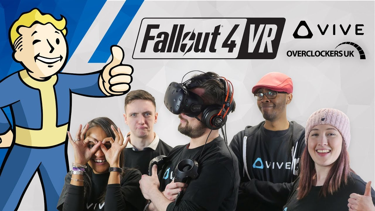 Download Fallout 4 VR with HTC Vive at OcUK! (ft. TechteamGB, Myre, LawrenceCanDraw and itsparismunro)