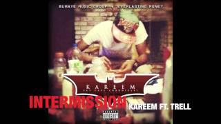 Intermission - Kareem featuring Trell Mp3