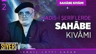 Hadis-i Şeriflerde Sahâbe Kıvâmı | Prof. Dr. İsmail Lütfi Çakan