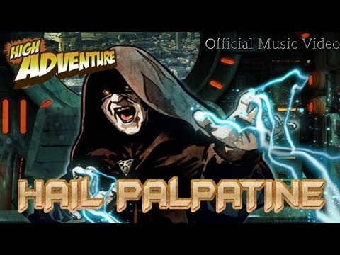Hail Palpatine - Official High Adventure Music Video