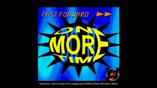Fast Forward - One More Time (Dance Mix)