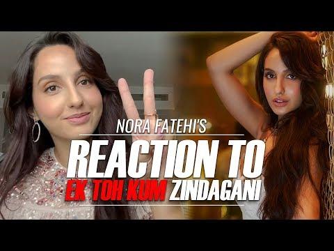 Nora Fatehi - Reaction To Ek Toh Kum Zindagani Video Mp3
