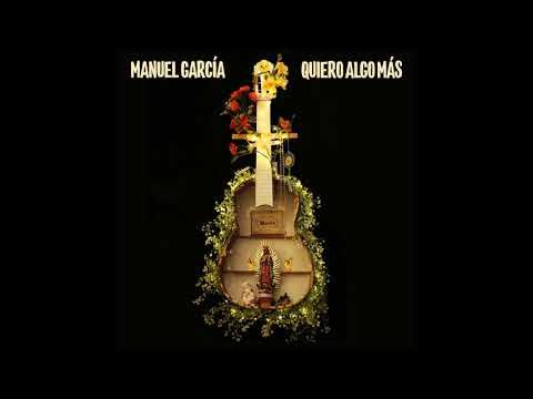Manuel García - Quiero algo mas - Single oficial
