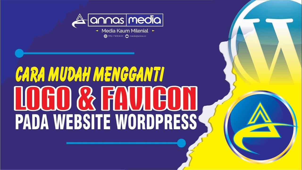 CARA MUDAH MENGGANTI/MENAMBAHKAN LOGO DAN FAVICON WEBSITE PADA CMS ...
