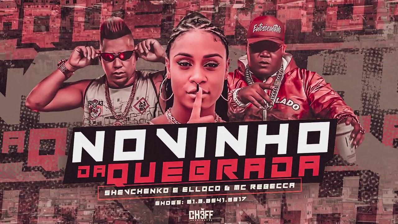 SHEVCHENKO E ELLOCO & MC REBECCA - NOVINHO DA QUEBRADA ( 10G NO BEAT )