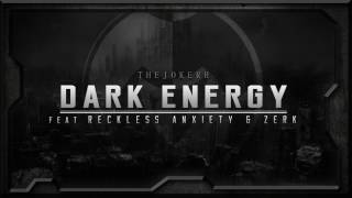 The Jokerr Feat. Reckless Anxiety & ZERK - Dark Energy (REMIXED)