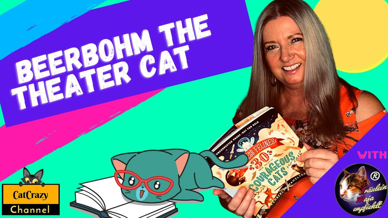 Beerbohm the Theater Cat... True Tales - 😻 CatCrazy