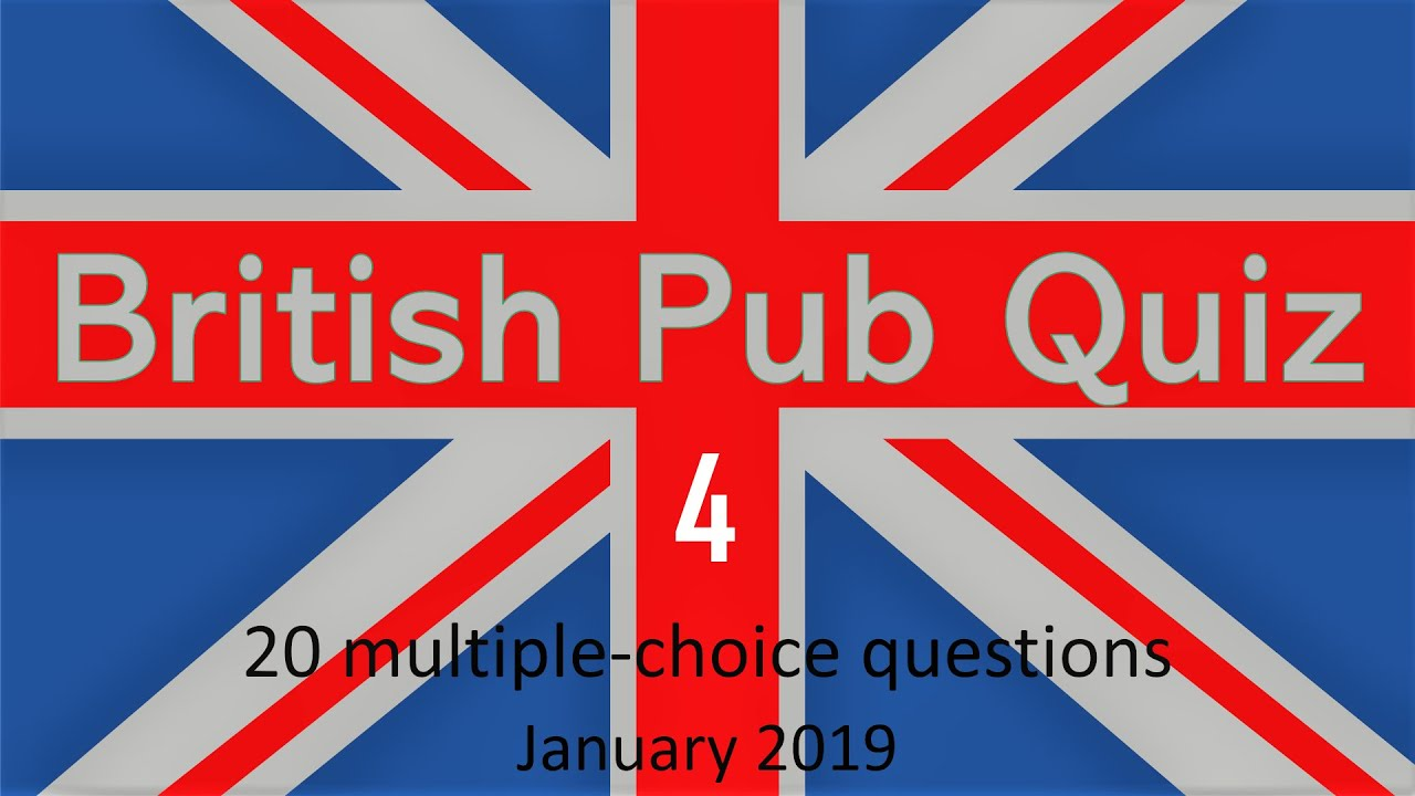British Pub Quiz 4, 20 multiple choice questions and answers