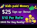 $25 Sign-up bonus || $10 Per Refer $500 a day ? || kids pay money scam? Real in [Hindi]
