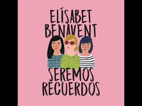 Seremos Recuerdos - Elísabet Benavent. AUDIOLIBRO