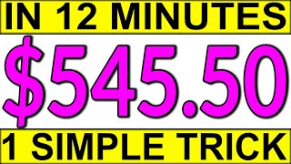 EARN $545 IN 🔥12 MINUTES🔥 WITH 1 SIMPLE TRICK (MAKE MONEY ONLINE 2020)