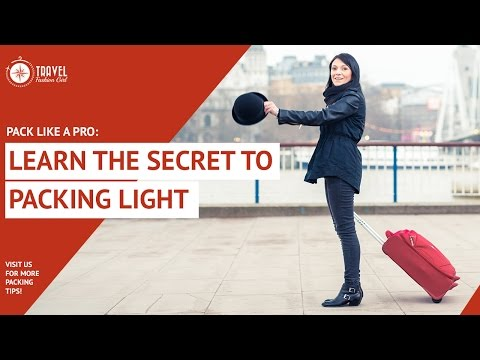 Pack like a Pro: Learn the Secret to Packing Light in 60 Minutes