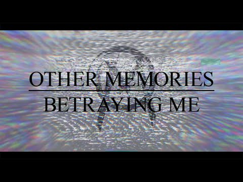 Other Memories - Betraying Me [OFFICIAL VIDEO]