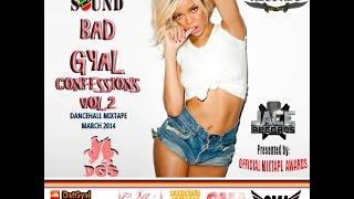 DatGyal Sound - Bad Gyal Confessions Vol.2 Mixtape - March 2014