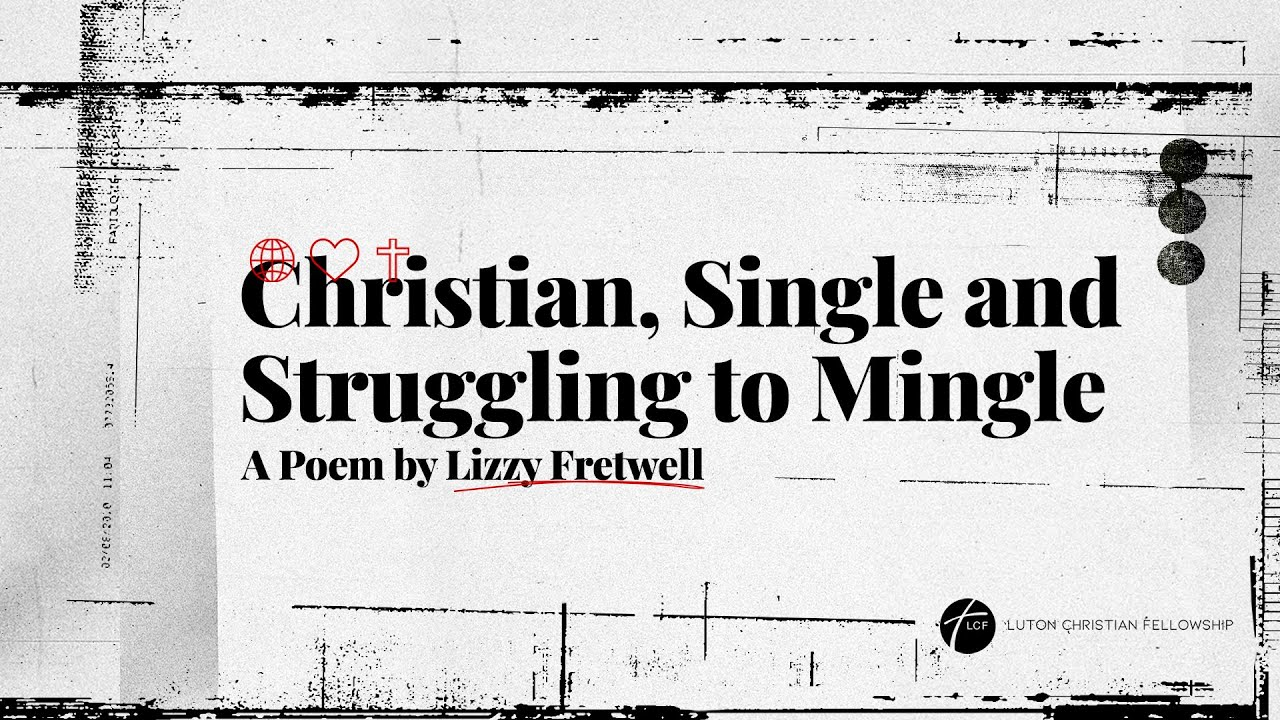 Christian, Single and Struggling to Mingle // A Poem by Lizzy Fretwell