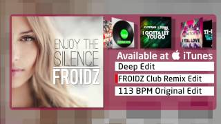 FROIDZ - Enjoy The Silence (FROIDZ Club Remix Edit)