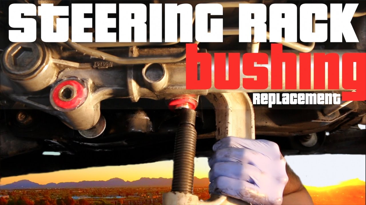 STEERING RACK AND FRONT SWAY BAR BUSHING REPLACEMENT