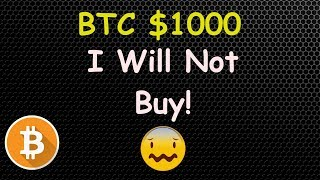 I will not BUY BITCOIN at $1000 - HERE'S WHY! 🔴 LIVE