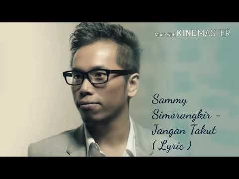 Jangan Takut ( Lyric Video ) - Sammy Simorangkir