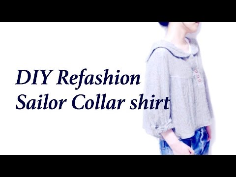 Refashion DIY Sailor Collar shirt // 古着リメイク ️ セーラーカラーブラウスの ...