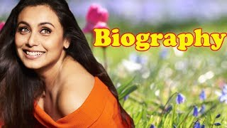 Rani Mukerji - Biography
