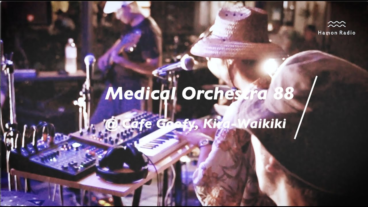 Medical Orchestra 88 @Cafe Goofy, Kira-Waikiki
