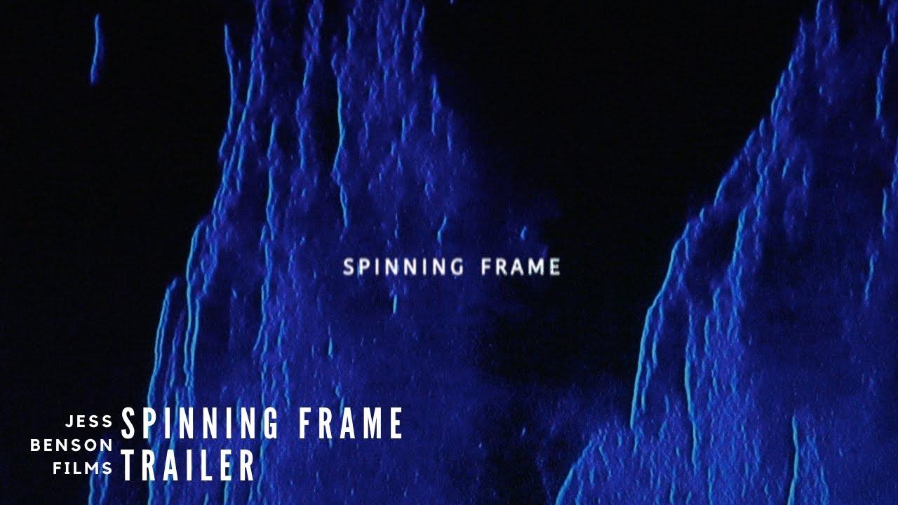 Spinning Frame (2020) Trailer Release