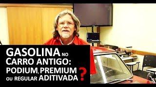 Gasolina no Carro Antigo: Podium, Premium ou Regular Aditivada?