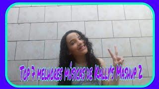 Top 7 melhores músicas de Kally's Mashup 2