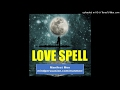 Love Spell - Create Irresistible Desire In Your Dream Man