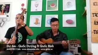Dư âm - Guitar đệm hát - Quốc Dương ft Quốc Bình ft Maestro Cafe Team - 4dummies.info