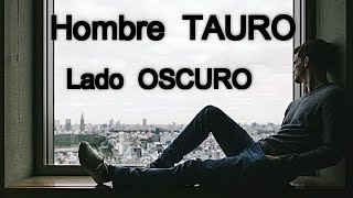 Hombre TAURO su Lado Oscuro