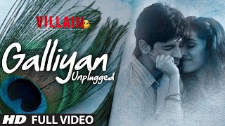 Download Mp3 Galliyan  Unplugged  Full Video Song By Shraddha Kapoor | Ek Villain | Ankit Tiw