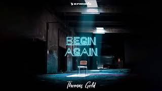 Thomas Gold Begin Again Progressive House Edit