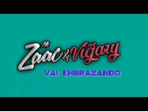 MC Zaac . MC Vigary - Vai Embrazando Lyric