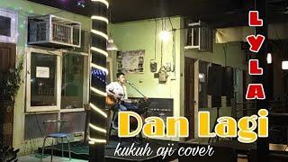 Lyla - Dan Lagi Live Acoustic Sudut Kota Kukuh Aji Cover