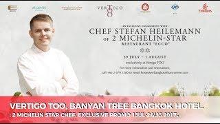 Banyan Tree Bangkok 's Vertigo TOO - Exclusive Engagement with Chef Stefan Heilemann