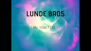 Lunde Bros - Can You Feel It (Original Mix)