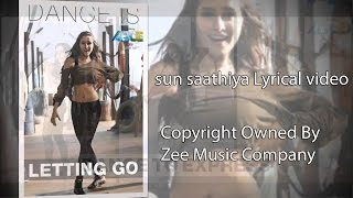 Sun Saathiya  Full Song Lyrics |  ABCD 2 Movie