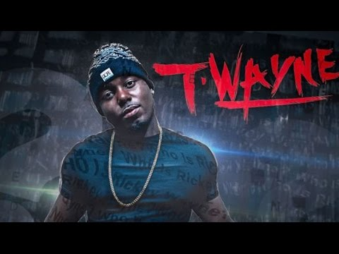 T-Wayne - Why You Mad [Prod. By Yung Lan & Beat Monster]