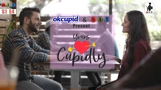 SIT | YOURS CUPIDLY | S1E4 | Witty Ideas Trending